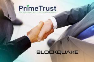 Криптобиржа BlockQuake заявила о партнерстве с компанией Prime Trust
